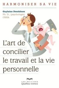 De : Guylaine Deschênes, Ph.D. CRHA Les Éditions Québec-Livres Date de parution : Février 2013